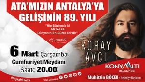 Atatürk'ün Antalya'ya gelişi Koray Avcı konseriyle kutlanacak