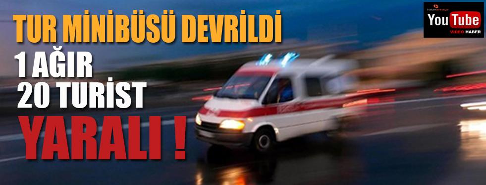 ANTALYA'DA TUR MİNİBÜSÜ DEVRİLDİ !