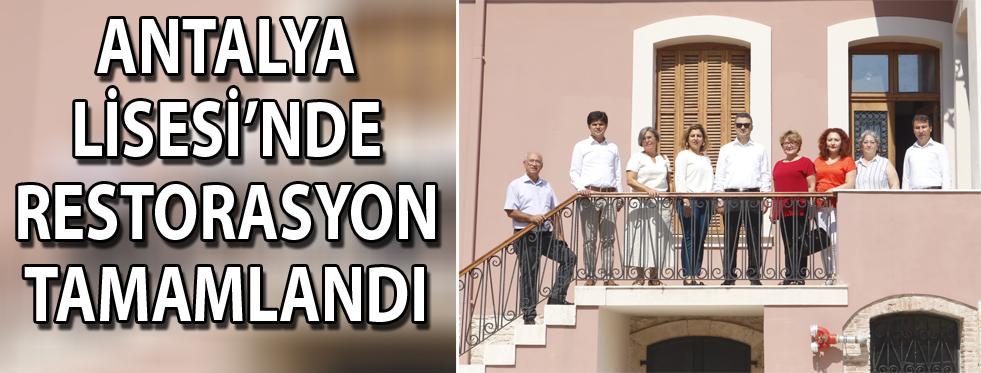 Antalya Lisesi teslim edildi