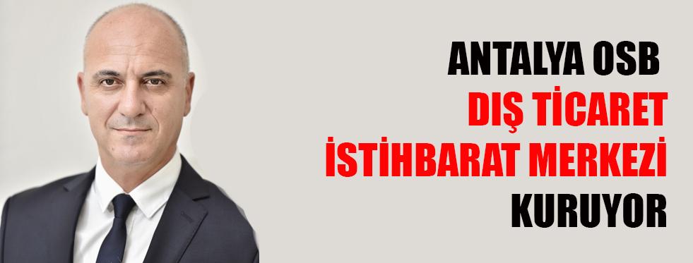 Antalya OSB Dış Ticaret İstihbarat Merkezi kuruyor