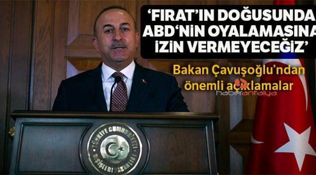 Çavuşoğlu: Fırat'ın doğusundan da YPG-PKK'yı temizleyeceğiz