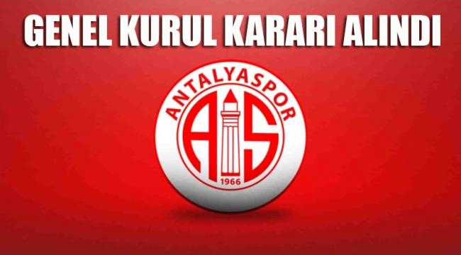 Antalyaspor genel kurul kararı aldı