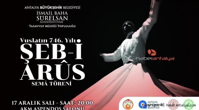 Büyükşehirden 'Şeb-i Arus Sema Töreni'