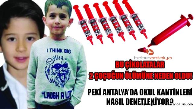 Şırınga Çikolatalar 2 Çocuğun Ölümüne Sebep Oldu: Peki, Antalya'da Okul Kantinleri Nasıl Denetleniyor?⠀