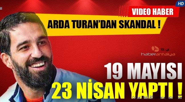 Arda Turan, '19 Mayıs Ulusal Egemenlik ve Çocuk Bayramı'nı kutladı