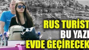 Rus turist bu yazı evde geçirecek