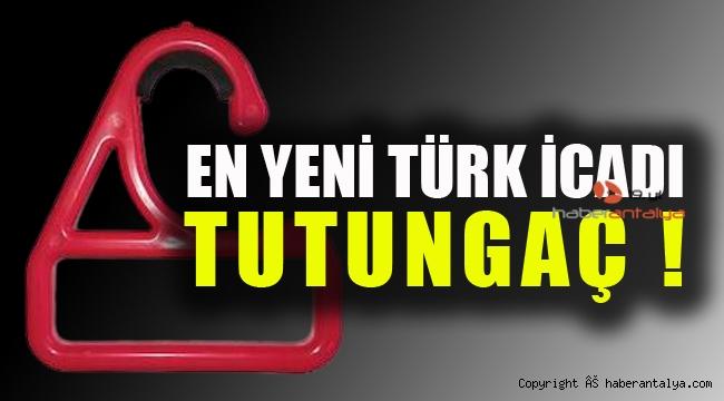 En yeni Türk buluşu ! TUTUNGAÇ
