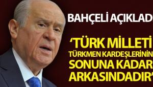 """MHP Genel Başkanı Bahçeli: """"Türkmen kardeşlerimiz büyük bir adaletsizliğin pençesindedir"""""""