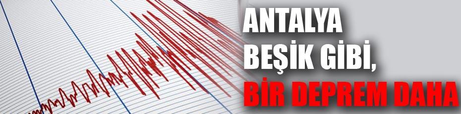 Antalya'da bir deprem daha !