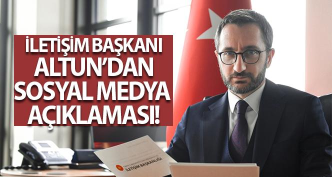 İletişim Başkanı Altun'dan sosyal medya açıklaması