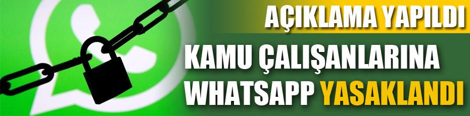 Kamu çalışanına işte Whatsapp yasaklandı !