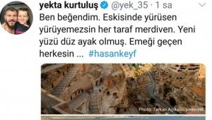 Yekta Kurtuluş'tan Hasankeyf tepkisi !