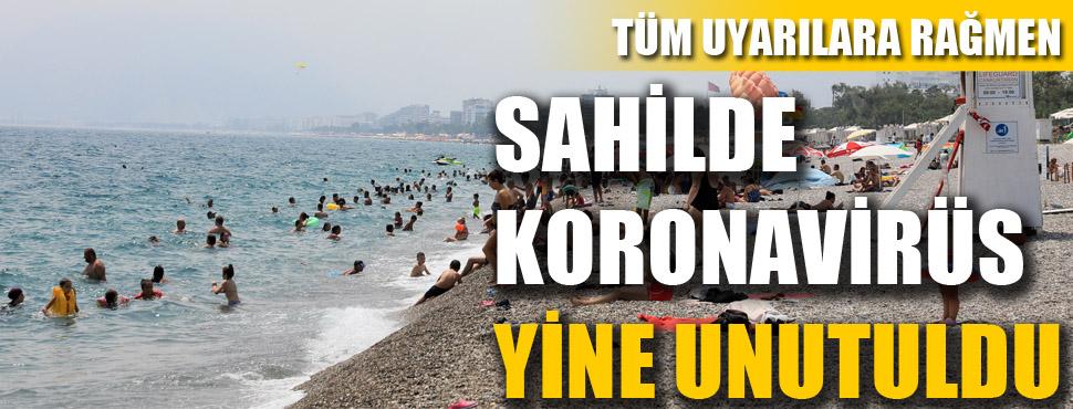 Tüm uyarılara rağmen, sahilde koronavirüs yine unutuldu