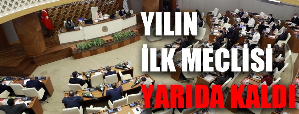 2021'in ilk meclis toplantısı yarıda kaldı