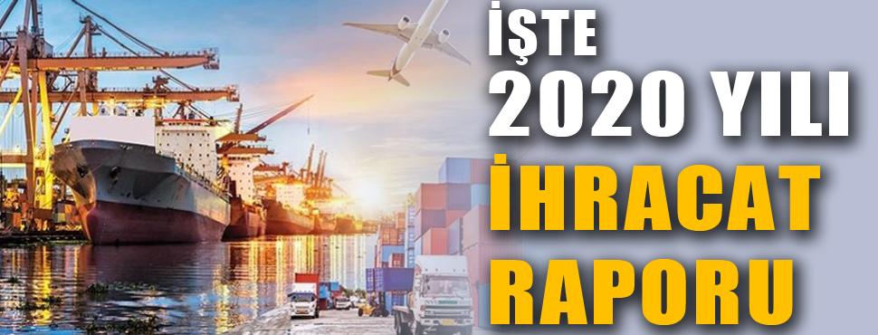 İşte 2020 yılı ihracat raporu