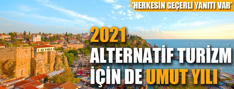 2021 alternatif turizm için de umut yılı