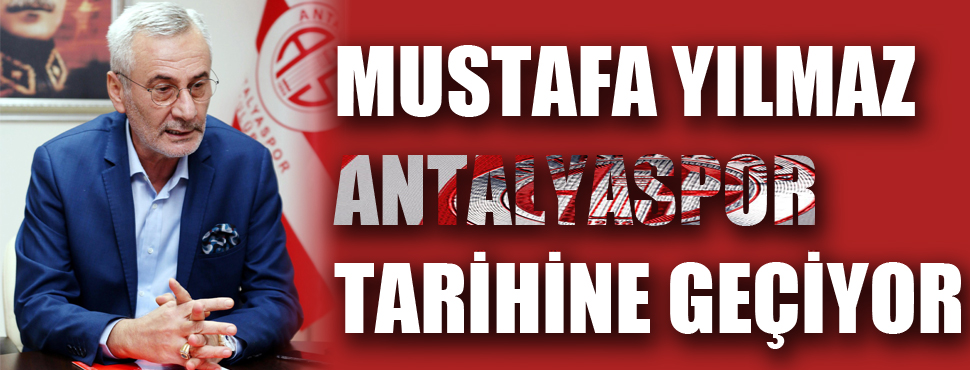 Mustafa Yılmaz Antalyaspor tarihine geçiyor !