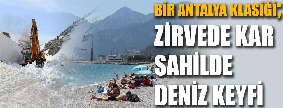 Bir Antalya klasiği; Zirvede kar sahilde deniz keyfi