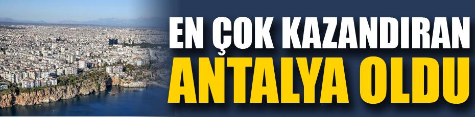 En çok kazandıran Antalya oldu