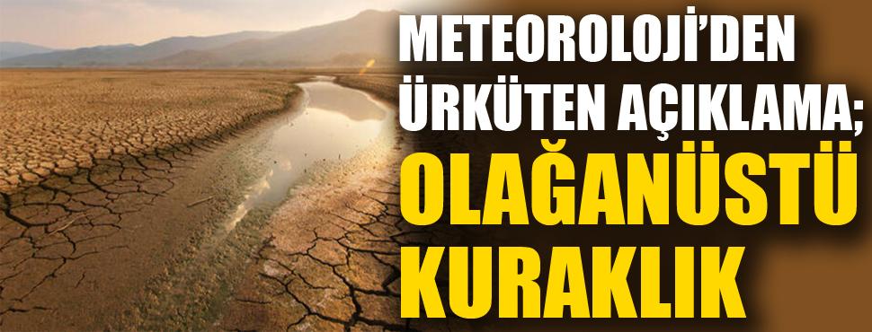 Meteoroloji'den ürküten açıklama; Olağanüstü kuraklık