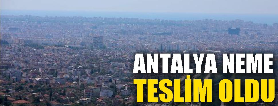 Antalya neme teslim oldu