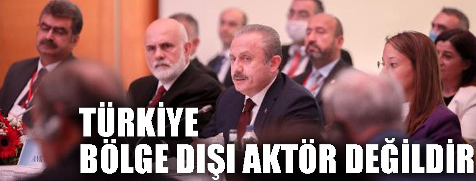 'Türkiye bölge dışı aktördeğildir '