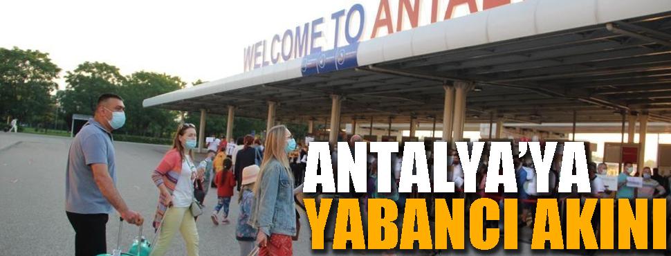 Antalya'ya yabancı akını aralıksız devam ediyor