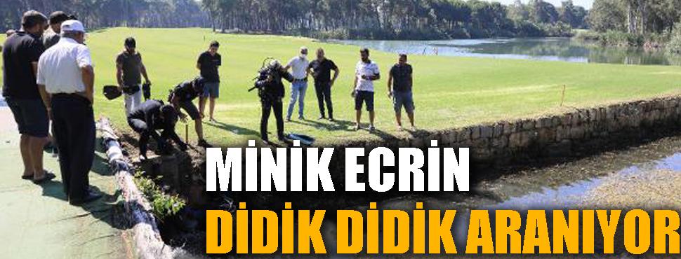 Minik Ecrin didik didik aranıyor !