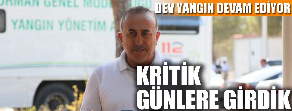 Çavuşoğlu; 'Kritik günlere girdik'
