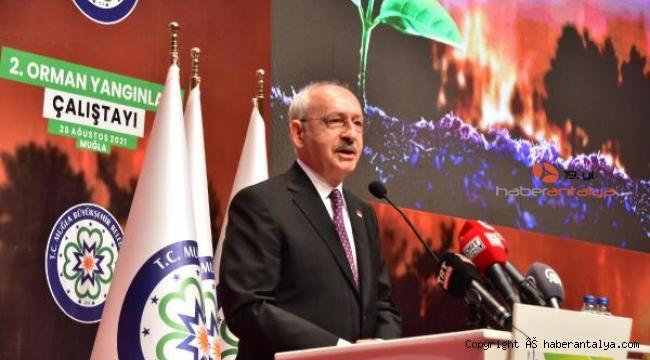 Kılıçdaroğlu:Her an yeni bir yangın furyası çıkabilir !