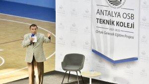 Antalya OSB Teknik Koleji'nin konuğu Üstün Dökmen