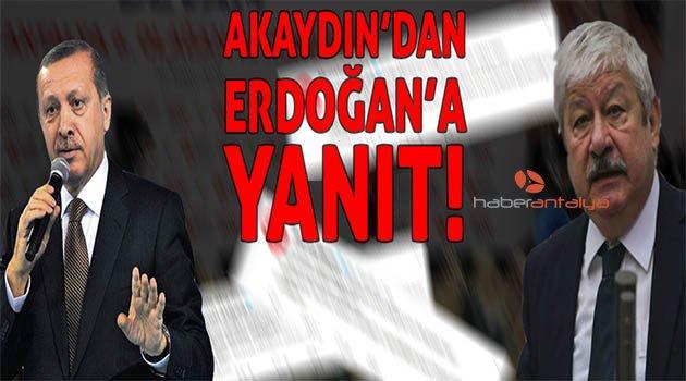 Akaydın'dan Erdoğan'a yanıt