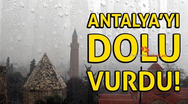 Antalya'da sağanak yağmur ve dolu yağışı hayatı felç etti! Antalya hava durumu