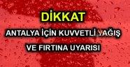 Dikkat | Antalya için fırtına ve kuvvetli yağış uyarısı yapıldı (Antalya hava durumu)