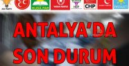 İşte Antalya'daki sonuçlar! -CANLI