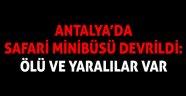 Antalya'da safari minibüsü devrildi: 1 ölü, 8 yaralı
