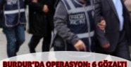 Burdur'da FETÖ/PDY operasyonu: 6 gözaltı