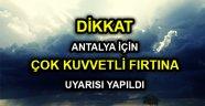 Dikkat | Antalya için çok kuvvetli fırtına uyarısı yapıldı! Saatteki hızı... (Antalya hava durumu)