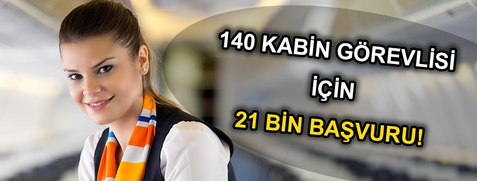 140 kabin görevlisi için 21 bin başvuru
