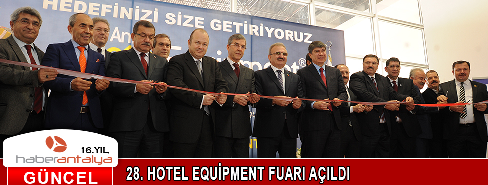 28. HOTEL EQUİPMENT FUARI AÇILDI