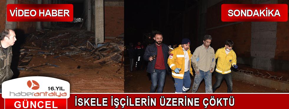 Akdeniz Üniversitesi'nde iskele işçilerin üzerine çöktü