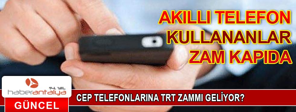AKILLI TELEFON KULLANANLAR ZAM KAPIDA