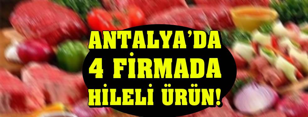 Antalya'da 4 firmada hileli ürün