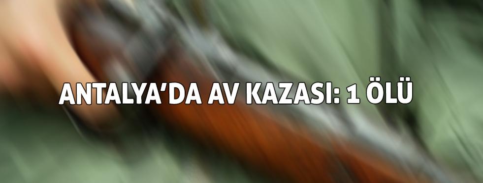 Antalya'da av kazası: 1 ölü