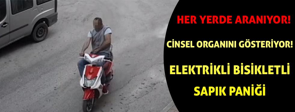 Antalya'da elektrikli bisikletli sapık