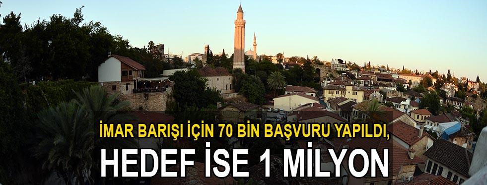 Antalya'da İmar Barışı başvurusu 70 bini geçti