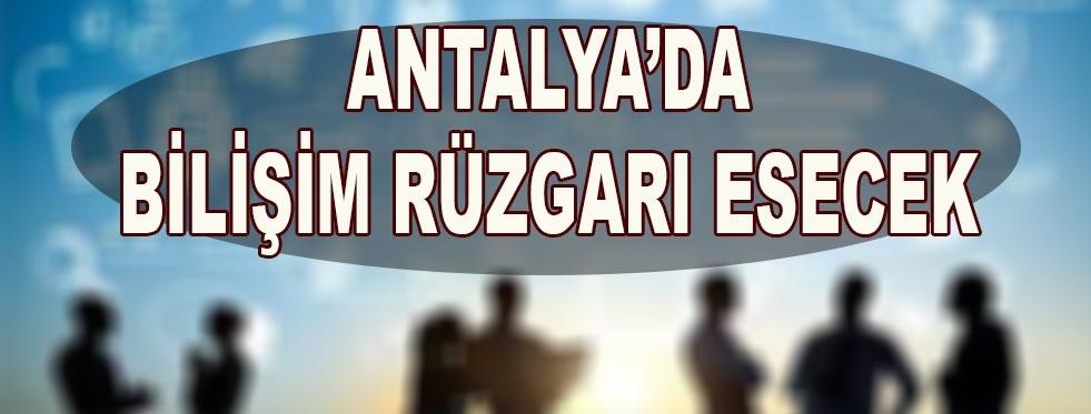 Antalya'da bilişim rüzgarı esecek