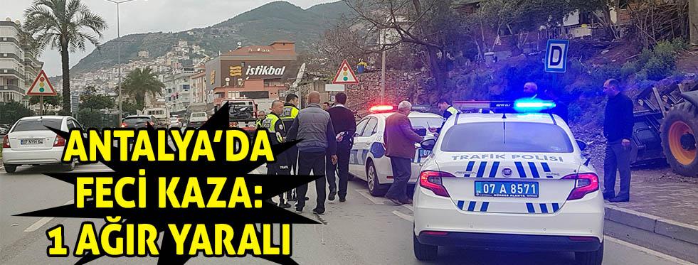 Antalya'da feci kaza: 1 ağır yaralı