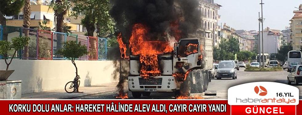 Antalya'da korku dolu saatler: Hareket halinde tutuşan kamyon alev alev yandı