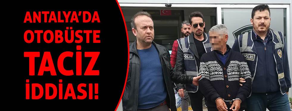 Antalya'da otobüste taciz iddiası
